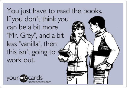 someecards.com - You just have to read the books. If you don't think you can be a bit more